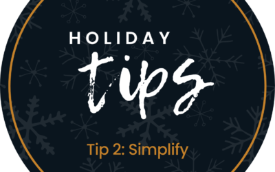 Holiday Tip #2:  Simplify
